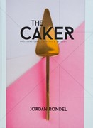 The CAKER: Wholesome Cakes, Cookies and Desserts