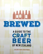 BREWED A Guide to the Craft Beer of New Zealand